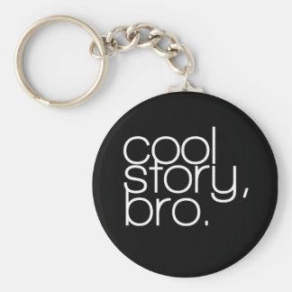 """cool story, bro"" Keychain"