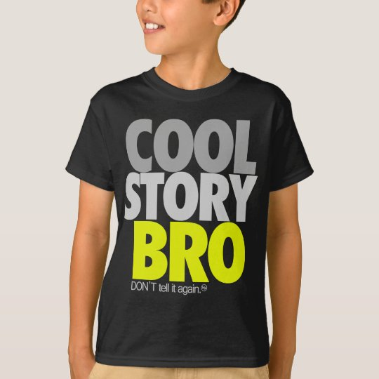 """""""Cool Story Bro"""" (Lime) T-Shirt"""