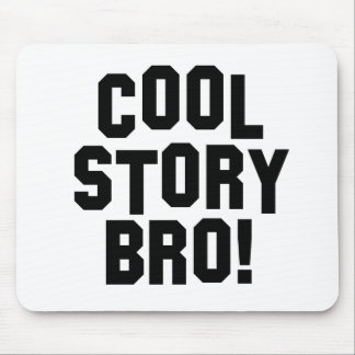 Cool Story Bro! Mouse Pad