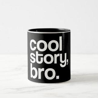 cool story, bro. mug