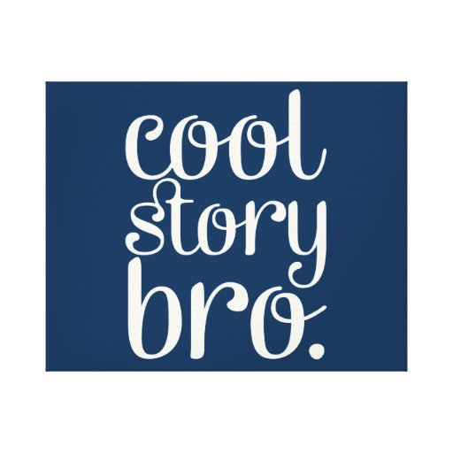 Cool Story Bro Navy Gallery Wrapped Canvas