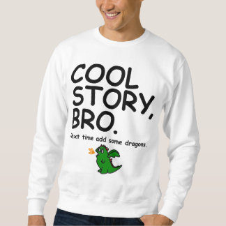 Cool story bro, next time add some dragons sweatshirt
