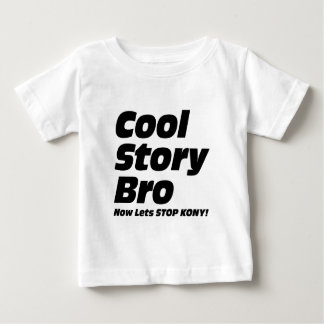 Cool Story Bro - Now Lets Stop Kony Baby T-Shirt