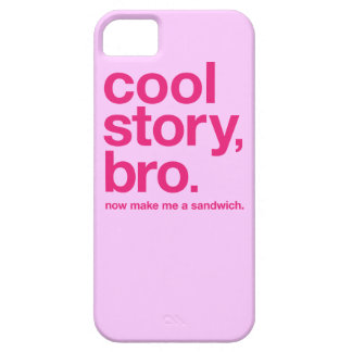 Cool story, bro. Now make me a sandwich. ON PINK iPhone 5 Cases
