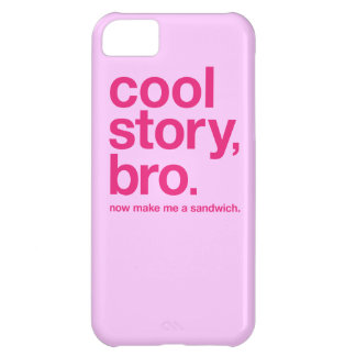 Cool story, bro. Now make me a sandwich. ON PINK iPhone 5C Cases