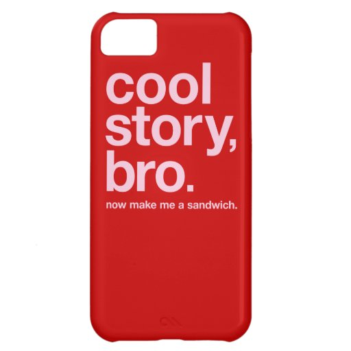 Cool story, bro. Now make me a sandwich. (ON RED) iPhone 5C Case