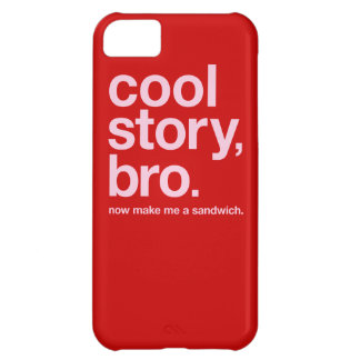 Cool story, bro. Now make me a sandwich. (ON RED) Case For iPhone 5C