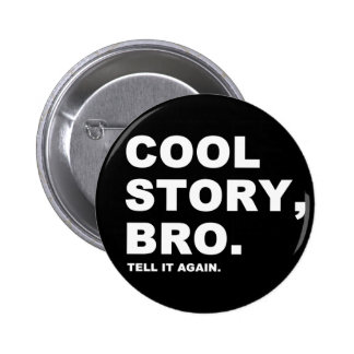Cool Story Bro Pinback Button