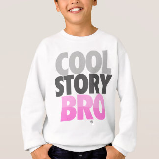 Cool Story Bro (Pink) Sweatshirt