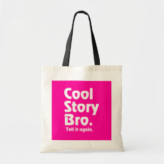 Cool Story Bro. Tell it again.3