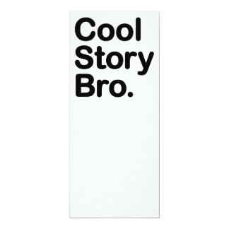 "Cool Story Bro. Tell it Again 4"" X 9.25"" Invitation Card"