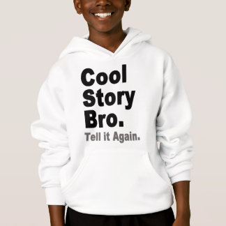 Cool Story Bro. Tell it Again. Funny Girl's Tees