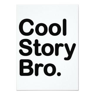"Cool Story Bro. Tell it Again 4.5"" X 6.25"" Invitation Card"