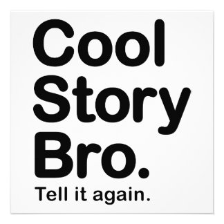 Cool Story Bro. Tell it Again Invitations