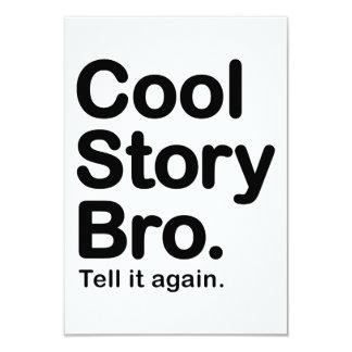 "Cool Story Bro. Tell it Again 3.5"" X 5"" Invitation Card"