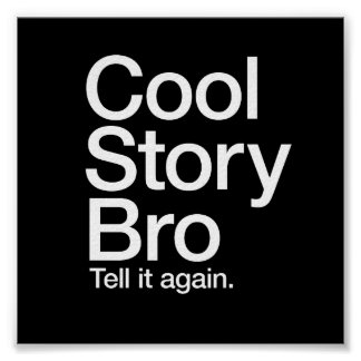 Cool Story Bro Tell it again poster