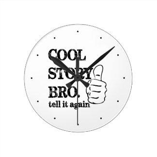 Cool story bro tell it again thumbs up wallclock