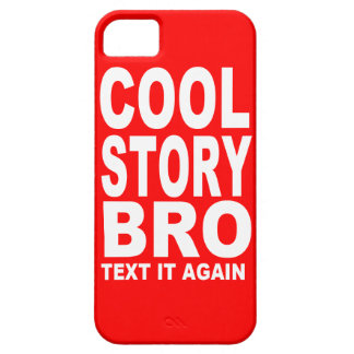 Cool Story Bro, Text It Again iPhone 5 Case