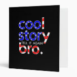 COOL STORY BRO USA flag tell it again meme Vinyl Binders