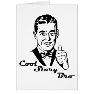 Cool Story Bro Vintage Retro Card