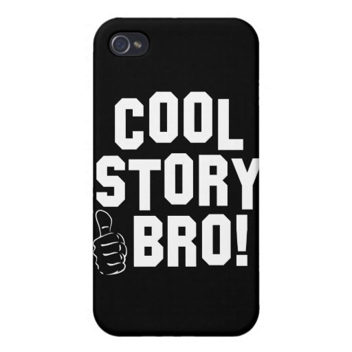Cool Story Bro! with Thumbs Up iPhone 4 Case