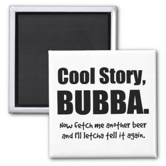 Cool Story, Bubba Square Magnet