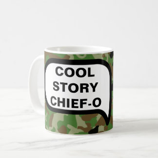 Cool Story Chief-O, I Almost Didn't Fall Asleep Coffee Mug