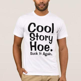 Cool Story Hoe T-Shirt