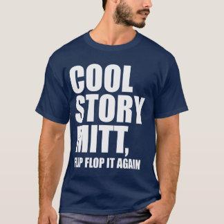 Cool Story Mitt, Flip Flop It Again t shirt