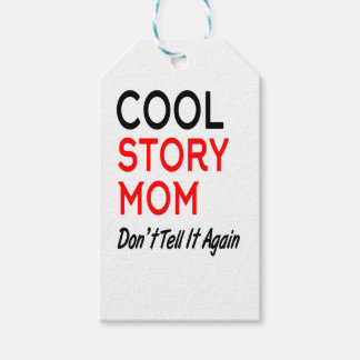 Cool Story Mom Don't Tell It Again.png Gift Tags
