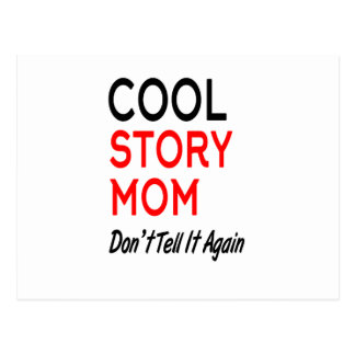 Cool Story Mom Don't Tell It Again.png Postcard