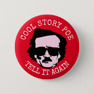 Cool Story Poe 2 Inch Round Button
