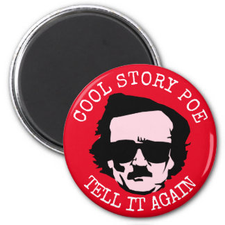 Cool Story Poe 2 Inch Round Magnet