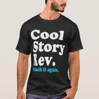 Cool Story Rev-dark T-Shirt