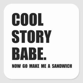Cool Story Sandwich Square Sticker