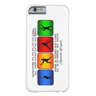 Cool Tennis It Is A Way Of Life (Male) Barely There iPhone 6 Case