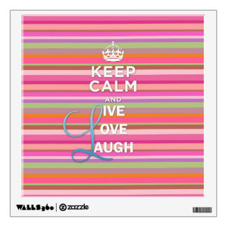 "Cool trendy quote ""Keep Calm and Live Love Laugh"" Wall Decal"
