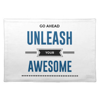 Cool Unleash Your Awesome Placemat