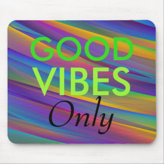 Cool Vibrent Good Vibes Only Mouse Pad