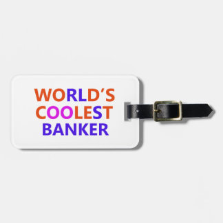 coolest banker luggage tag