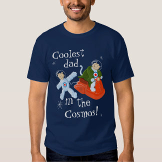 Coolest dad in the cosmos! t shirt