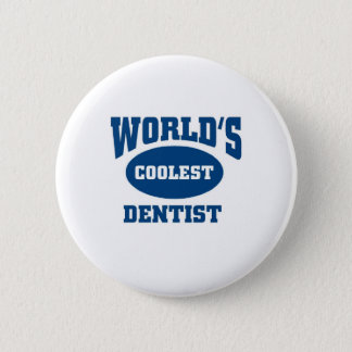 Coolest dentist 2 inch round button