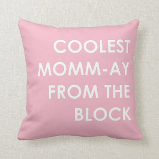 Coolest Momm-ay From the Block Throw Pillow