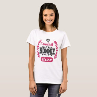 coolest nonnie ever,nonnie,coolest,mother's day, T-Shirt