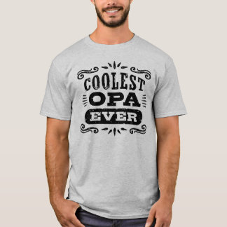 Coolest Opa Ever T-Shirt