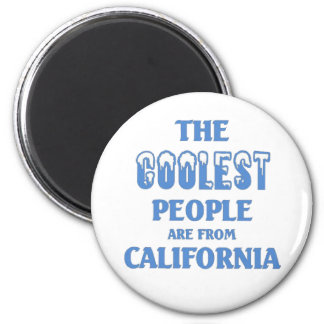 Coolest people are from California Magnet