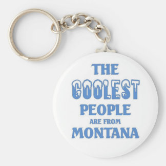 Coolest people are from Montana Keychain