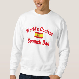 Coolest Spanish Dad Sweatshirt