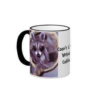 Coon'nt Live Without Coffee! Ringer Coffee Mug