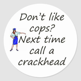 cops and crackhead classic round sticker